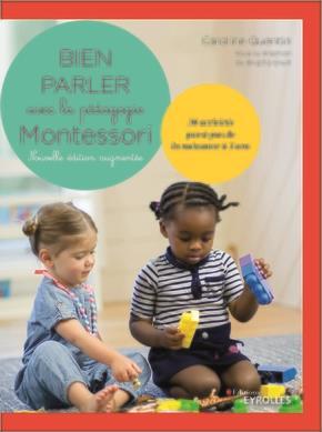 BIEN PARLER AVEC MONTESSORI  -  30 ACTIVITES ET 130 CARTES CLASSIQUES  -  03 ANS (2E EDITION)