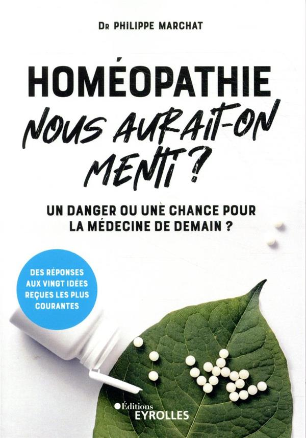 HOMEOPATHIE, NOUS AURAIT-ON ME MARCHAT PHILIPPE EYROLLES