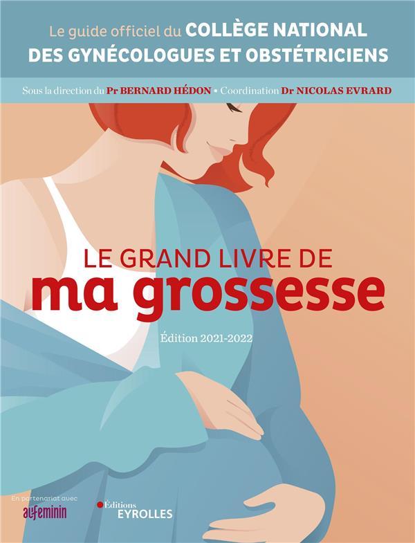 LE GRAND LIVRE DE MA GROSSESSE (EDITION 20212022) COLLEGE NATIONAL DES EYROLLES