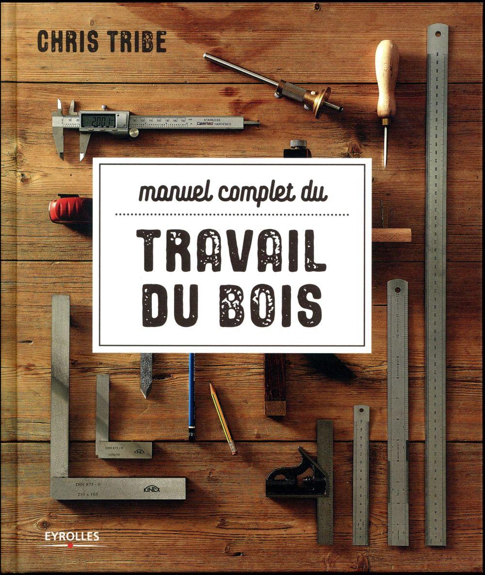 Manuel Complet Du Travail Du Bois