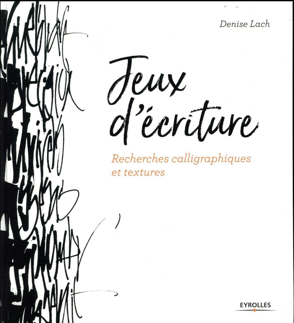 JEUX D ECRITURE - RECHERCHES C LACH DENISE EYROLLES