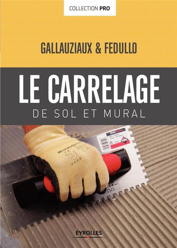 CARRELAGE DE SOL ET MURAL GALLAUZIAUX / FEDULLO Eyrolles