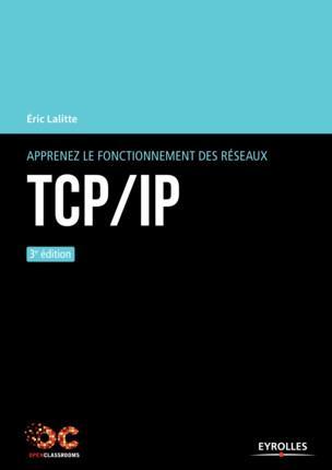 APPRENEZ LE FONCTIONNEMENT DES RESEAUX TCPIP