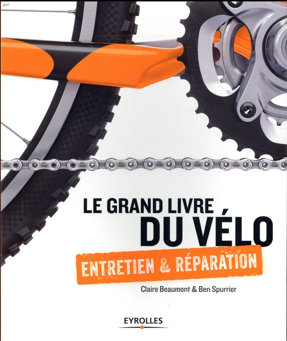 LE GRAND LIVRE DU VÉLO - ENTRETIEN & RÉPARATION