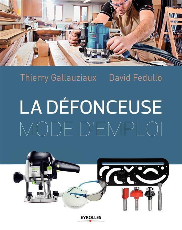 LA DEFONCEUSE - MODE D EMPLOI GALLAUZIAUX / FEDULLO Eyrolles