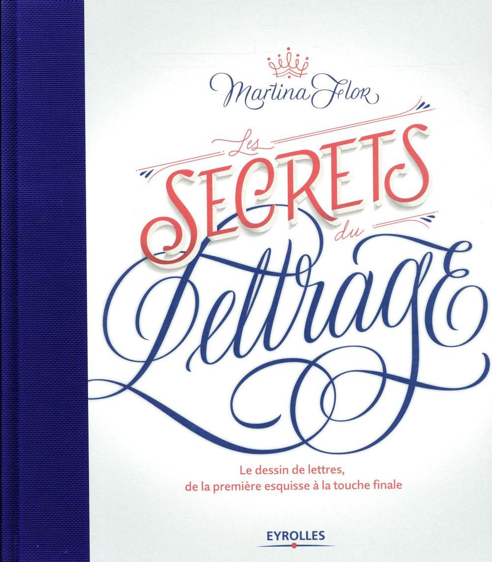 LES SECRETS DU LETTRAGE - LE D FLOR MARTINA EYROLLES