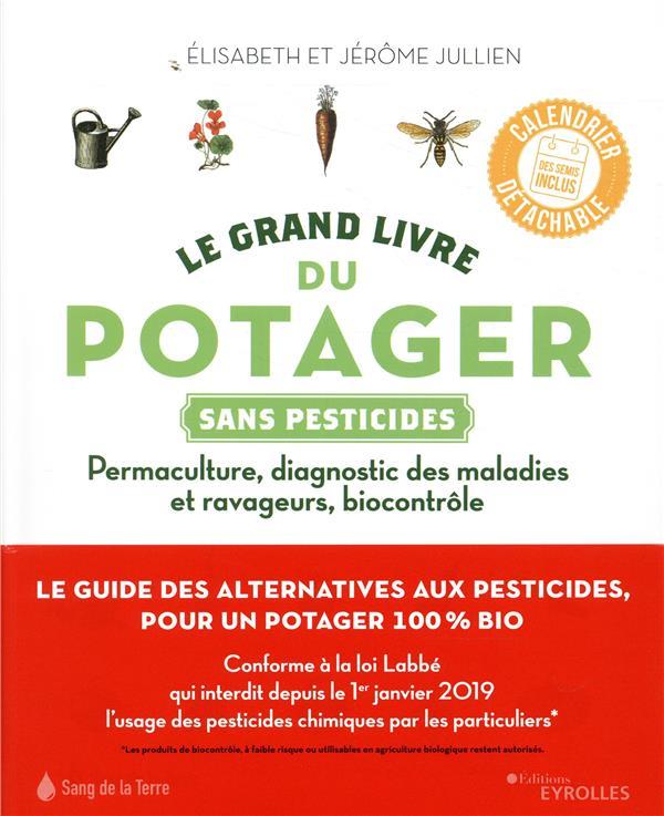 Le Grand Livre Du Potager Sans Pesticides - Permaculture  Diagnostic Des Maladies Et Ravageurs Bioco