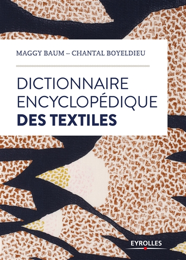 Dictionnaire Encyclopedique Des Textiles