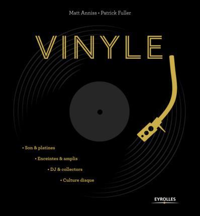 VINYLE : SON ET PLATINES, ENCEINTES ET AMPLIS, DJ ET COLLECTORS, CULTURE DISQUE - SON & PLATINES. EN  EYROLLES