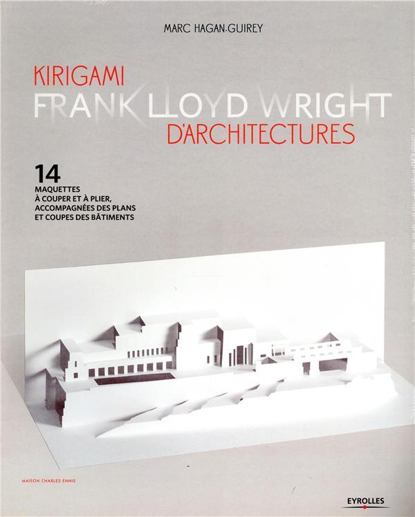 KIRIGAMI D ARCHITECTURES FRANK HAGAN GUIREY MARC EYROLLES