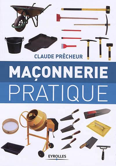 MACONNERIE PRATIQUE - BASES  METHODE ET PROJETS A REALISER SOI MEME PRECHEUR CLAUDE EYROLLES