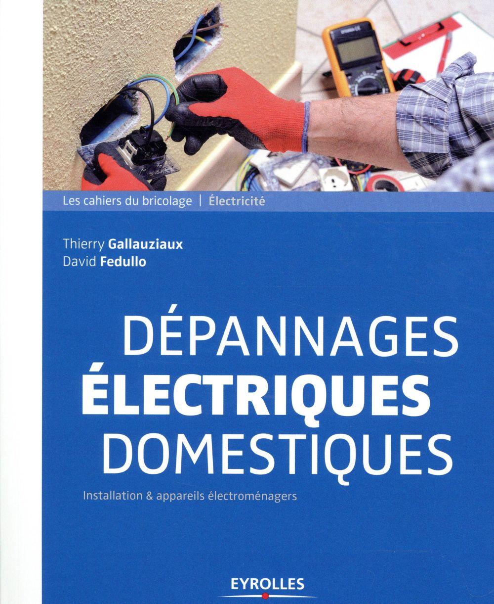 Depannages Electriques Domestiques - Installation Appareils Electromenagers