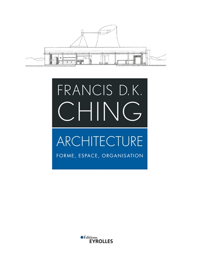 ARCHITECTURE - FORME  ESPACE  ORGANISATION FRANCIS DK CHING EYROLLES