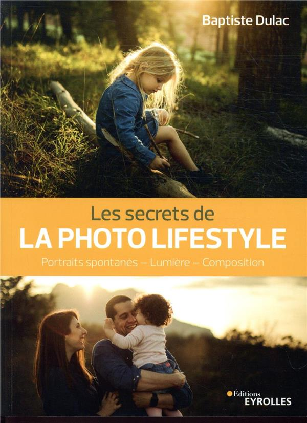 LES SECRETS DE LA PHOTO LIFESTYLE - PORTRAITS SPONTANES - LUMIERE - COMPOSITION