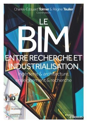 Le Bim Entre Recherche Et Industrialisation - Ingenierie Et Architecture  Enseignement Et Recherche