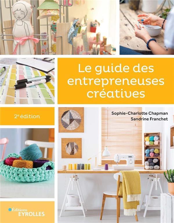 LE GUIDE DES ENTREPRENEUSES CREATIVES (2E EDITION)