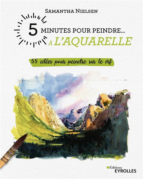 5 MINUTES POUR DESSINER...  -  55 IDEES POUR PEINDRE SUR LE VIF