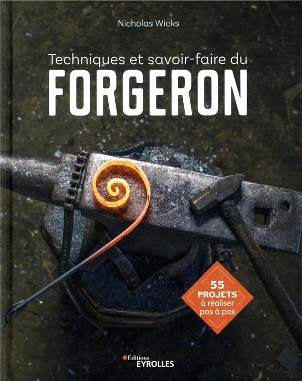 TECHNIQUES ET SAVOIR-FAIRE DU FORGERON