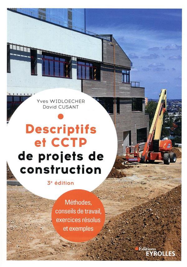 DESCRIPTIFS ET CCTP DE PROJETS DE CONSTRUCTION - MANUEL DE FORMATION INITIALE ET CONTINUE WIDLOECHER/CUSANT EYROLLES