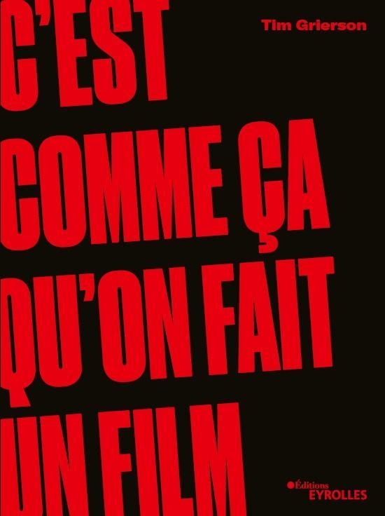 C'EST COMME CA QU'ON FAIT UN FILM GRIERSON TIM EYROLLES