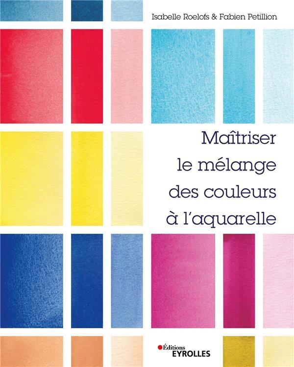 MAITRISER LE MELANGE DES COULEURS A L'AQUARELLE