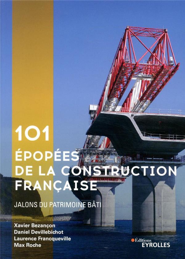 101 EPOPEES DE LA CONSTRUCTION FRANCAISE - JALONS DU PATRIMOINE BATI FRANCQUEVILLE/ROCHE EYROLLES