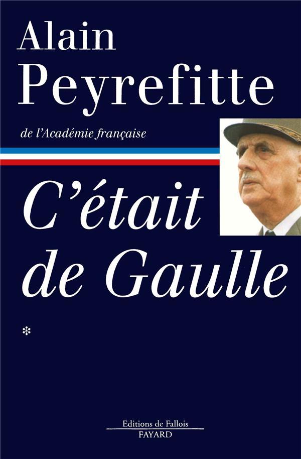 C'ETAIT DE GAULLE T.1 PEYREFITTE ALAIN FAYARD