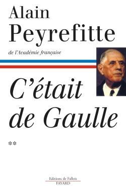 C'ETAIT DE GAULLE - TOME II PEYREFITTE ALAIN FAYARD