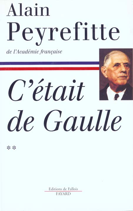 C'ETAIT DE GAULLE T.2 PEYREFITTE ALAIN FAYARD