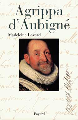 AGRIPPA D'AUBIGNE LAZARD MADELEINE FAYARD