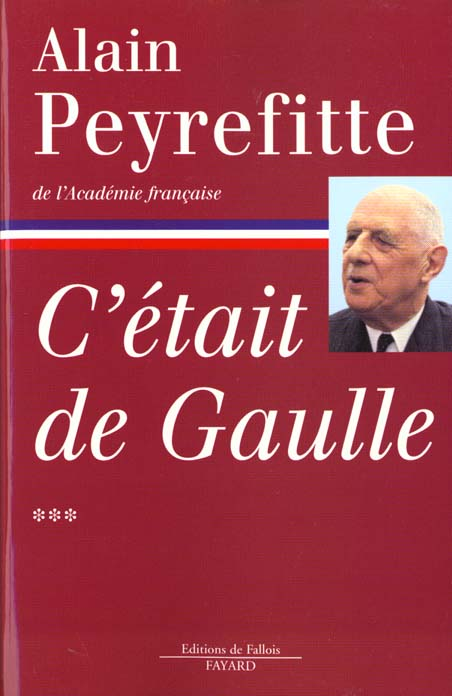 C'ETAIT DE GAULLE T.3 PEYREFITTE ALAIN FAYARD