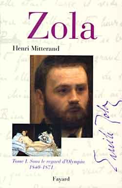ZOLA - TOME I. SOUS LE REGARD D'OLYMPIA 1840-1871 MITTERAND HENRI FAYARD