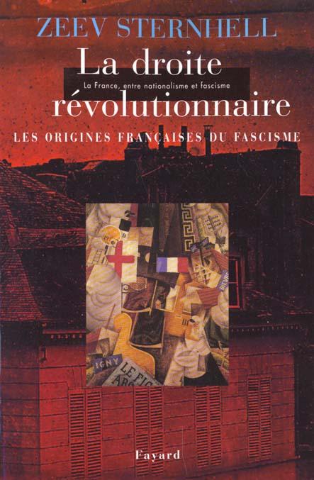 LA DROITE REVOLUTIONNAIRE -  LES ORIGINES FRANCAISES DU FASCISME
