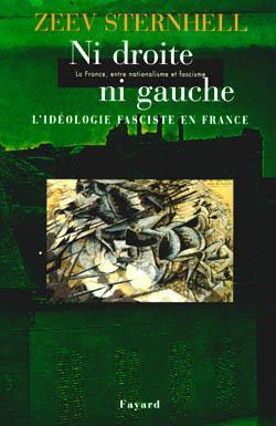 NI DROITE NI GAUCHE - LA FRANCE, ENTRE NATIONALISME ET FASCISME - L'IDEOLOGIE FASCITE EN FRANCE