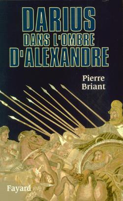 DARIUS DANS L'OMBRE D'ALEXANDRE BRIANT PIERRE FAYARD