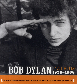 BOB DYLAN L'ALBUM  - 1956-1966 XXX FAYARD