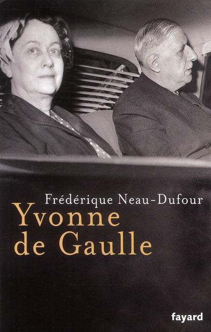 NEAU-DUFOUR-F - YVONNE DE GAULLE