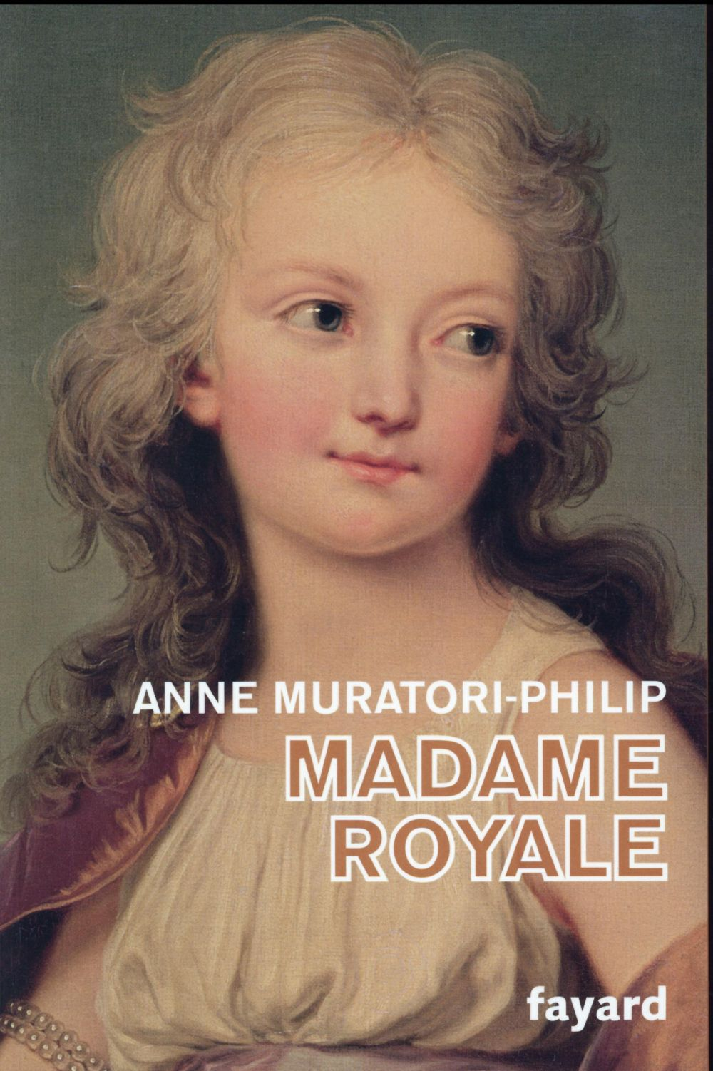 Muratori-Philip Anne - MADAME ROYALE