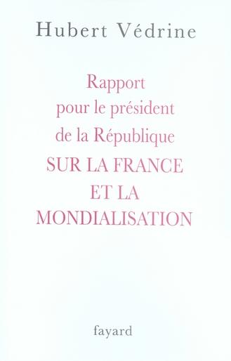 RAPPORT POUR LE PRESIDENT DE LA REPUBLIQUE SUR LA FRANCE ET LA MONDIALISATION
