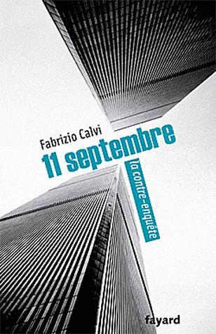 11 SEPTEMBRE, LA CONTRE-ENQUETE CALVI FABRIZIO FAYARD