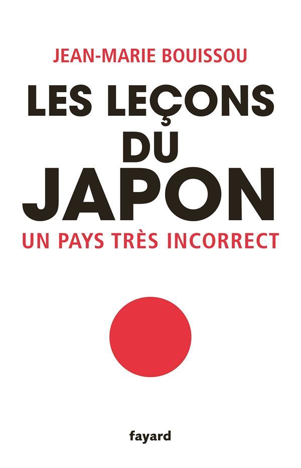 LES LECONS DU JAPON - UN PAYS TRES INCORRECT  FAYARD