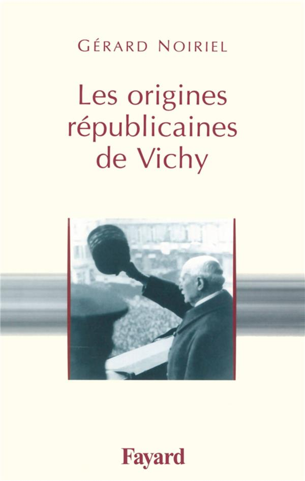 LES ORIGINES REPUBLICAINES DE VICHY