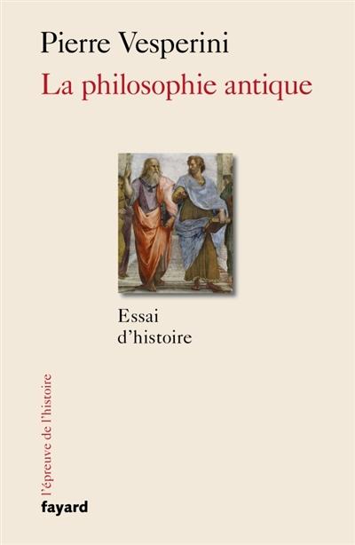 LA PHILOSOPHIE ANTIQUE     ESSAI D'HISTOIRE