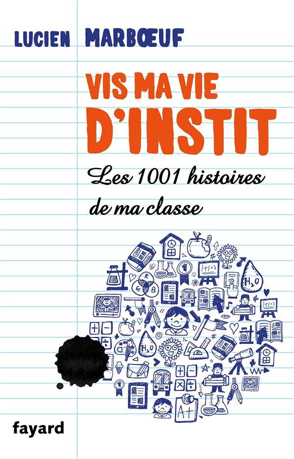 VIS MA VIE D'INSTIT MARBOEUF LUCIEN Fayard