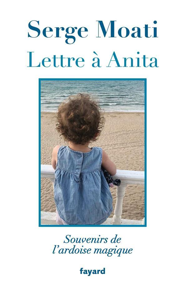 LETTRE A ANITA MOATI SERGE FAYARD