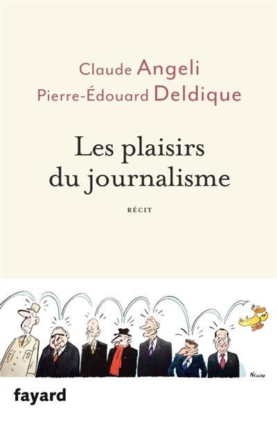 LES PLAISIRS DU JOURNALISME