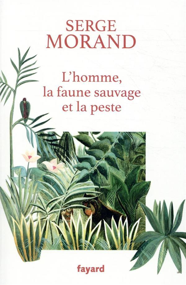 L'HOMME, LA FAUNE SAUVAGE ET LA PESTE