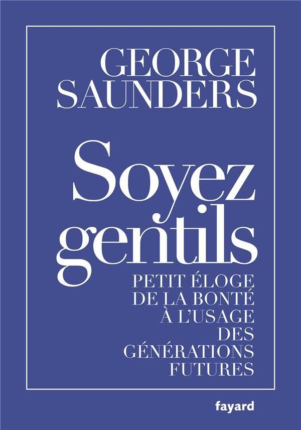 SOYEZ GENTILS SAUNDERS GEORGE FAYARD