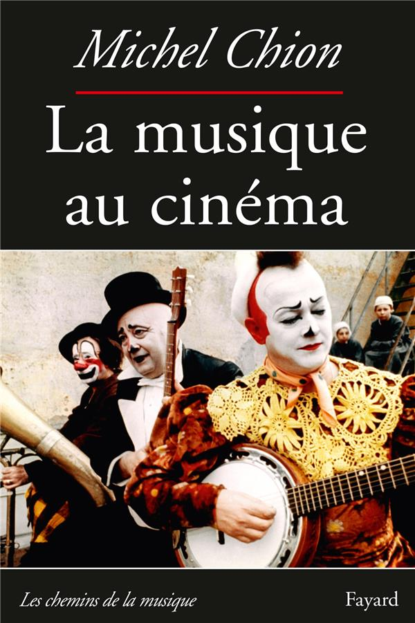 LA MUSIQUE AU CINEMA CHION MICHEL FAYARD