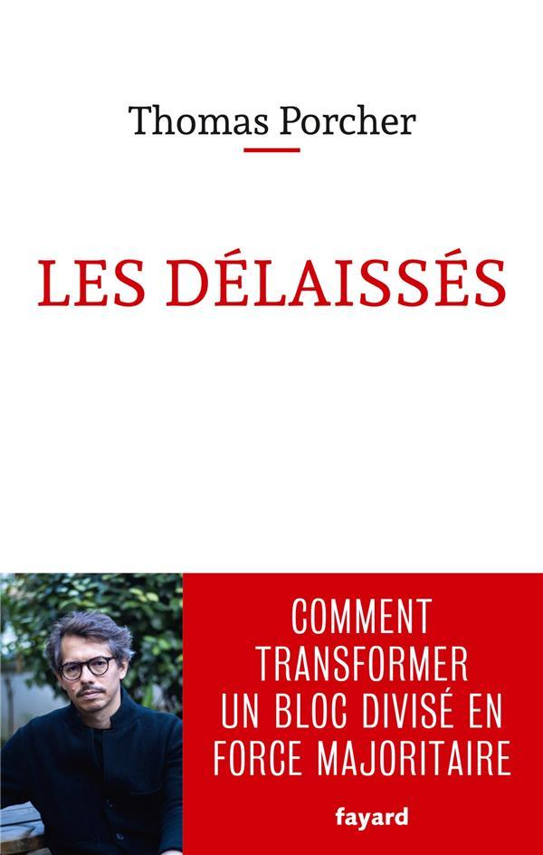 LES DELAISSES     COMMENT TRANSFORMER UN BLOC DIVISE EN FORCE MAJORITAIRE